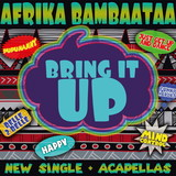 Bring It Up (New Single + Acapellas)