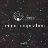 Echocord Remix Comp., Vol. 2