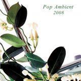 Pop Ambient 2008