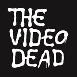 The Video Dead