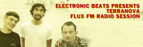 Event: Electronic Beats presents Terranova radio session at Flux FM