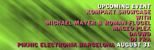 Event: Kompakt Barcelona showcase with Michael Mayer, Roman Flügel, Maceo Plex and more