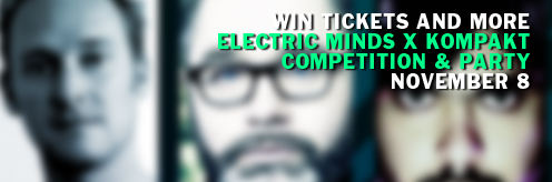 Read: Electric Minds X Kompakt competition