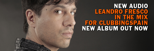 Listen: Leandro Fresco in the mix for Clubbingspain