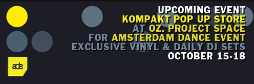 Event: Kompakt Pop Up Store at Amsterdam Dance Event